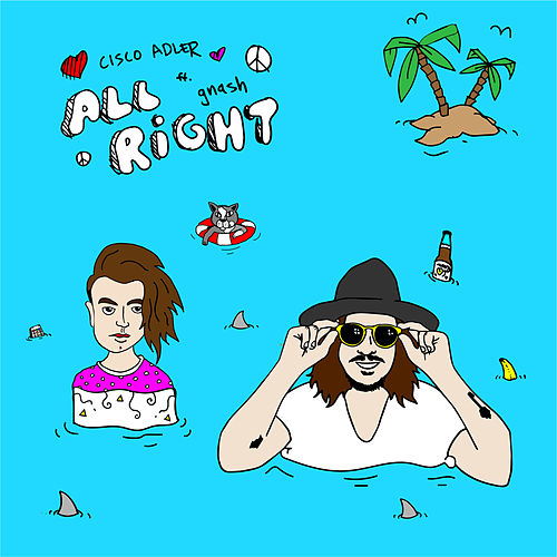 All Right (feat. gnash) by Cisco Adler