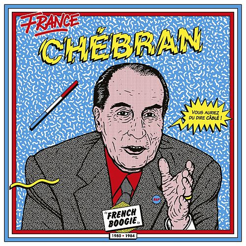 France chébran: French Boogie (1980 - 1985) by Various Artists