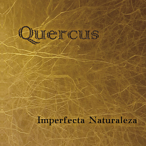 Imperfecta Naturaleza by Quercus