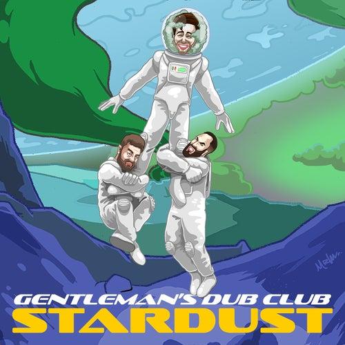 Stardust by Gentleman's Dub Club