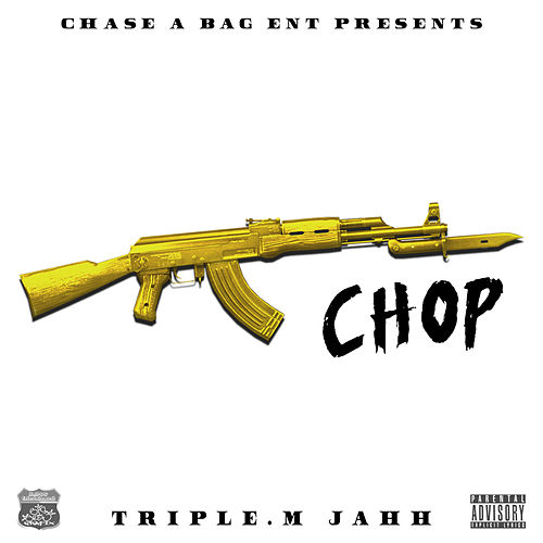 Chop de Triple.M Jahh