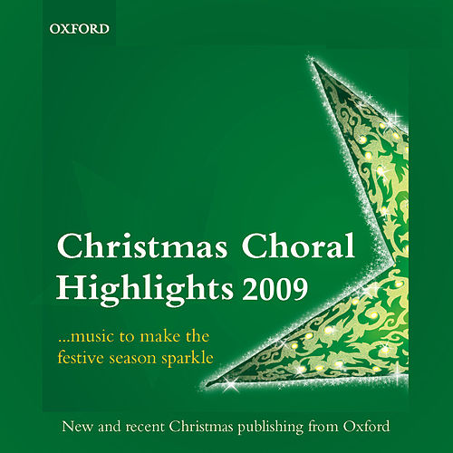 Christmas Choral Highlights 2009 by The Oxford Choir