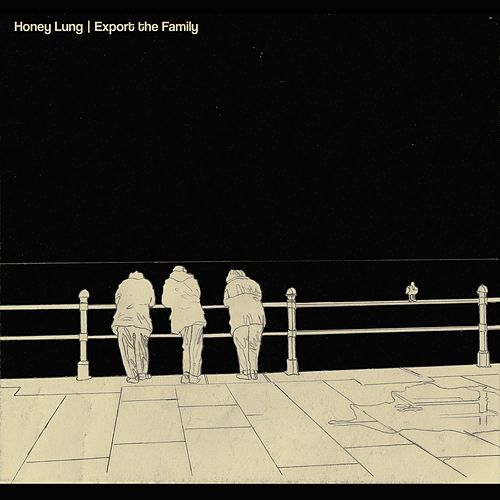 Export the Family by Honey Lung