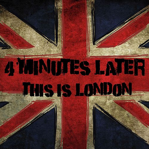 This Is London (Radio Edit) by 4 Minutes Later