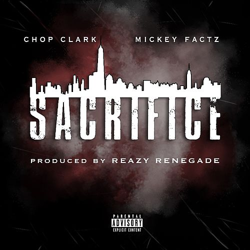 Sacrifice (feat. Mickey Factz) von Chop Clark