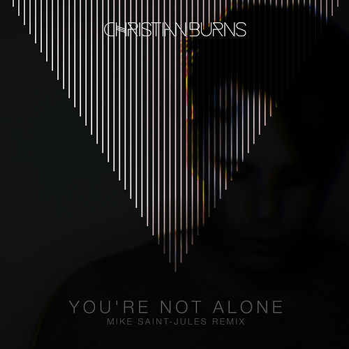 You're Not Alone von Christian Burns