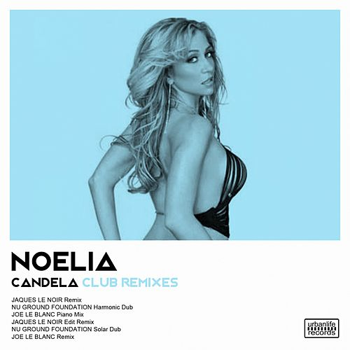 Candela (Club Remixes) by Noelia