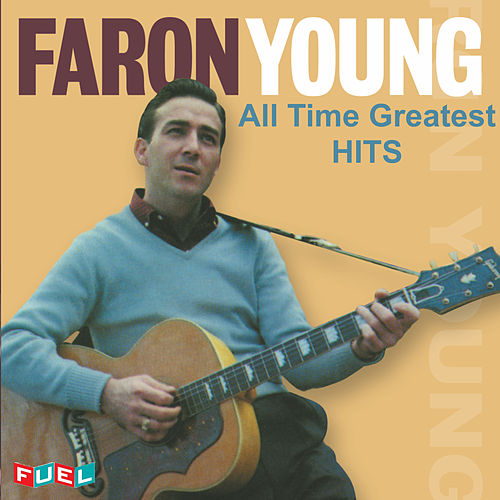 All Time Greatest Hits by Faron Young