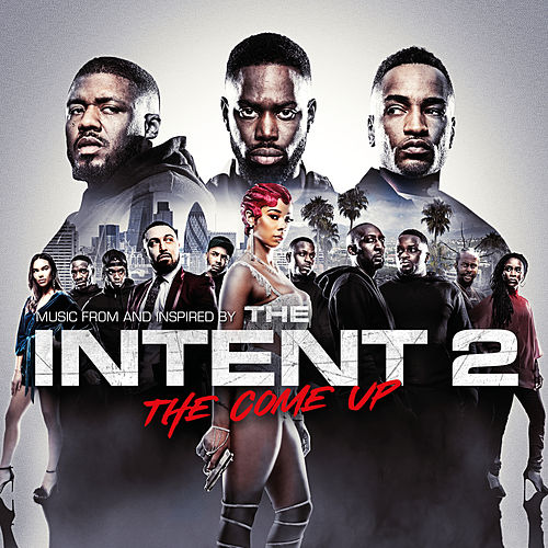 The Intent 2: The Come Up (Original Motion Picture Soundtrack) by Various Artists