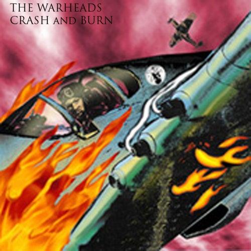 Crash and Burn by The Warheads