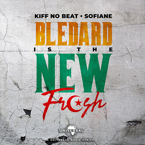 Blédard Is The New Fresh von Kiff No Beat