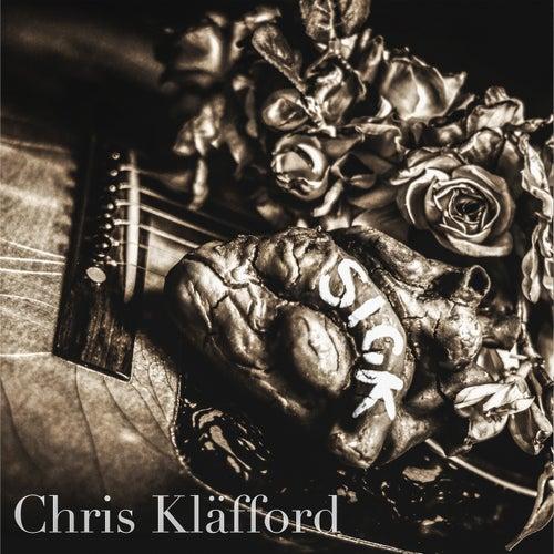 Sick by Chris Kläfford