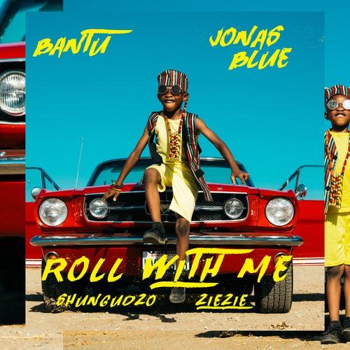 Roll With Me de Bantu