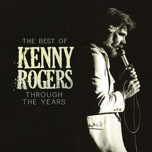 The Best Of Kenny Rogers: Through The Years di Kenny Rogers