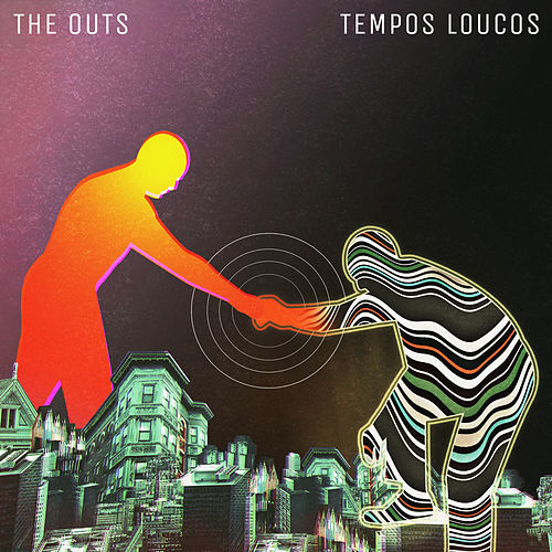 Tempos Loucos by The Outs