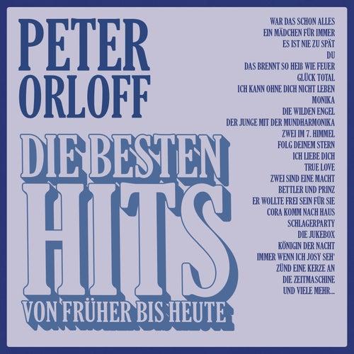 Die Besten Hits Von Frueher Bis Heute von Peter Orloff