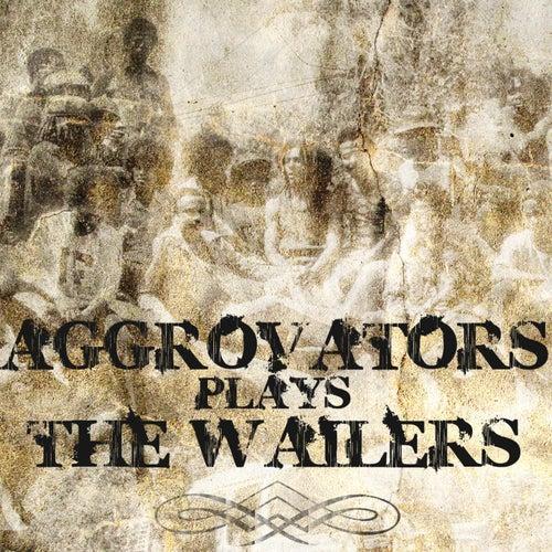 Aggrovators Plays the Wailers de The Aggrovators