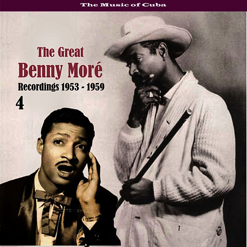 The Music of Cuba - The Great Benny Moré / Recordings 1953 - 1959, Volume 4 de Beny More