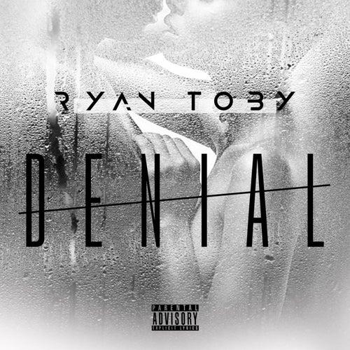 Denial by Ryan Toby