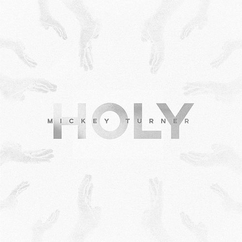Holy by Mickey Turner