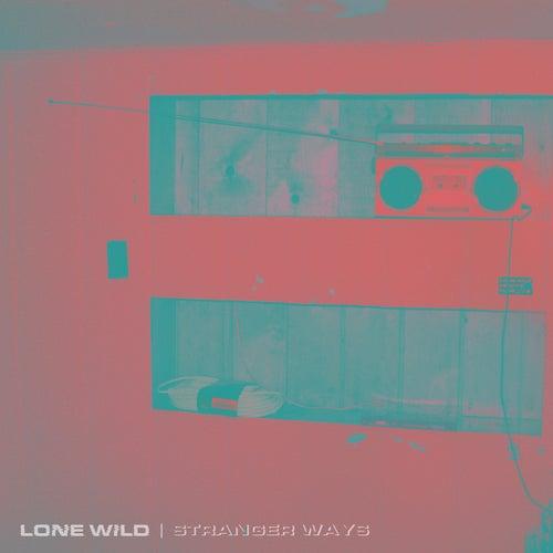 Stranger Ways von Lone Wild