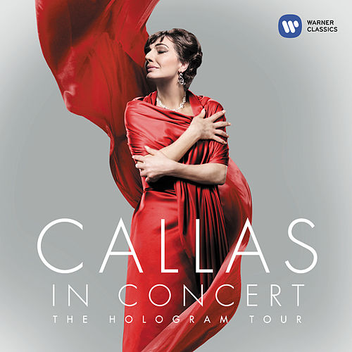 Callas in Concert - The Hologram Tour von Maria Callas
