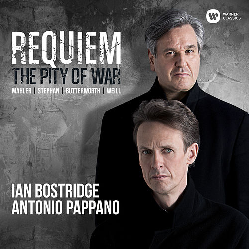 Requiem: The Pity of War - Butterworth: A Shropshire Lad: V. 'The lads in their hundreds' by Ian Bostridge
