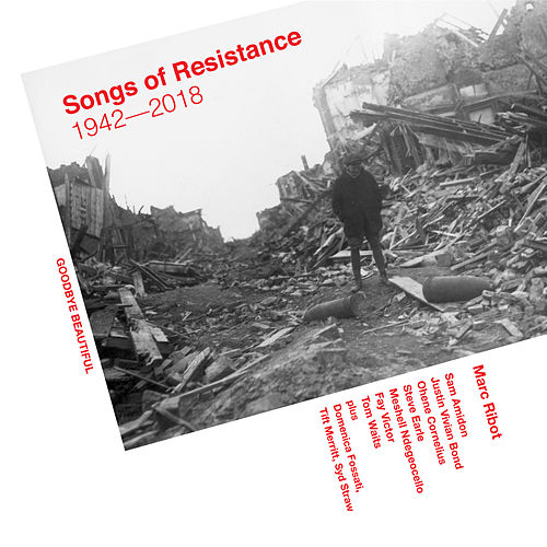 Songs Of Resistance 1942 - 2018 by Marc Ribot