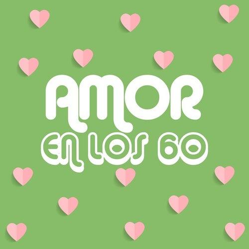 Amor en los 60 de Various Artists