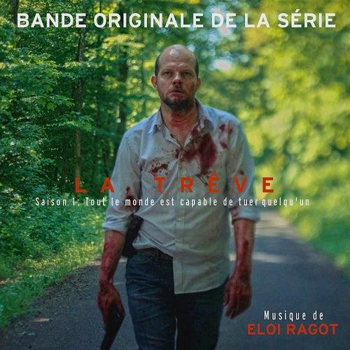 La Trêve: Saison 1 (Bande Originale de la Série) by Eloi Ragot