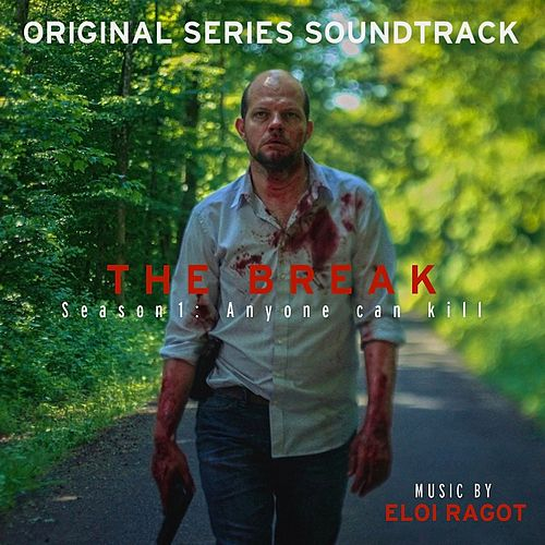 The Break: Season 1 (Original Series Soundtrack) by Eloi Ragot