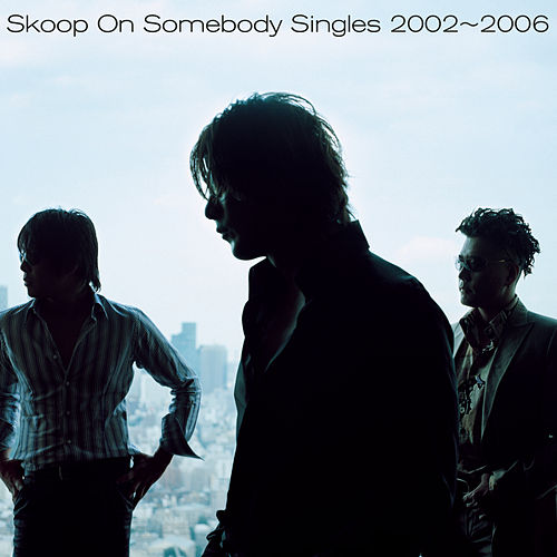 Singles 2002-2006 de Skoop On Somebody