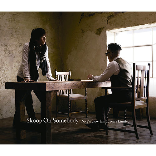 Nice'n Slow Jam 15years Limited de Skoop On Somebody