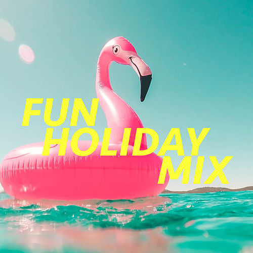 Fun Holiday Mix by Various Artists