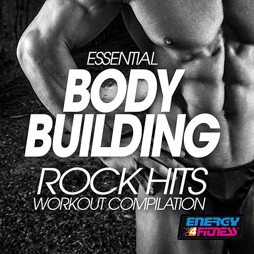 Essential Body Building Rock Hits Workout Compilation by Various Artists
