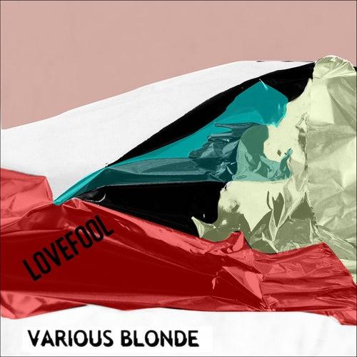 Love Fool by Various Blonde