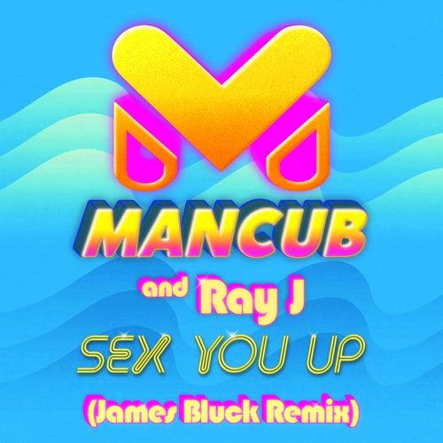 Sex You Up (James Bluck Remix) de ManCub