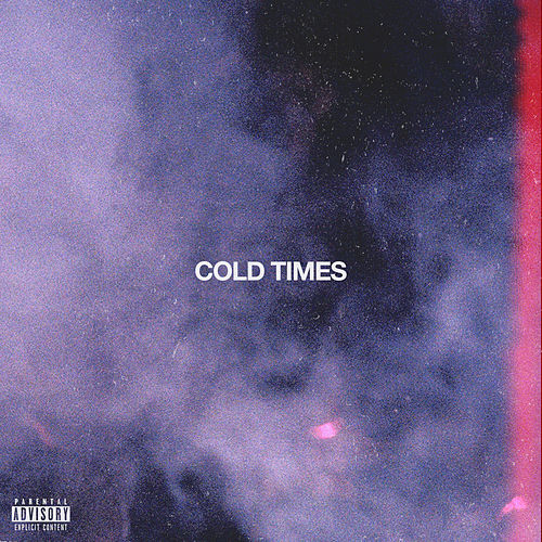 Cold Times by Cousin Stizz