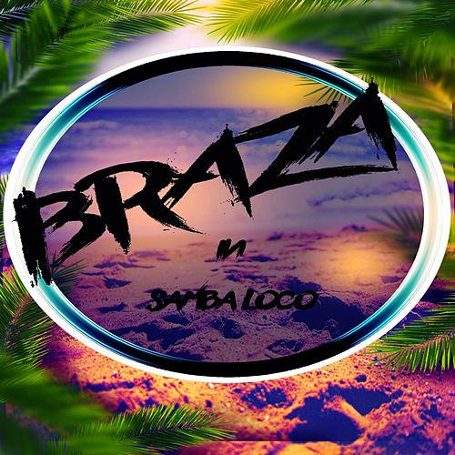 Samba Loco by Braza