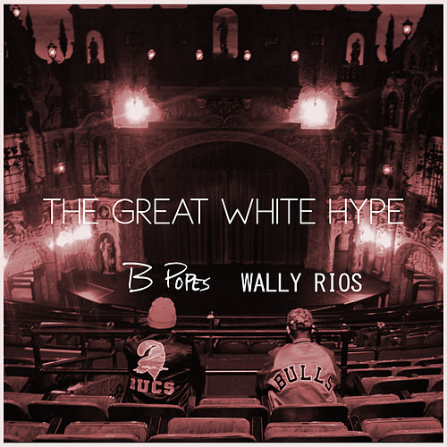 The Great White Hype by B Popes