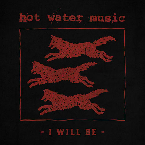 I Will Be by Hot Water Music