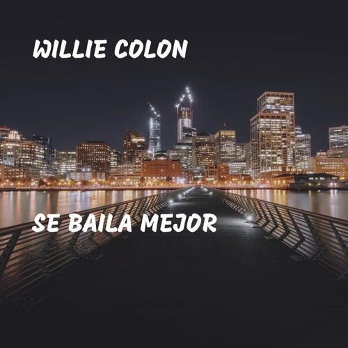 Se Baila Mejor de Willie Colon