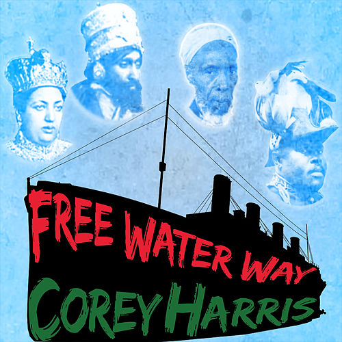 Free Water Way von Corey Harris