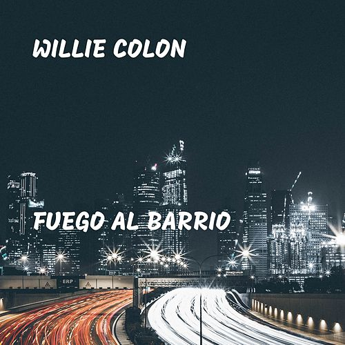 Fuego al Barrio de Willie Colon