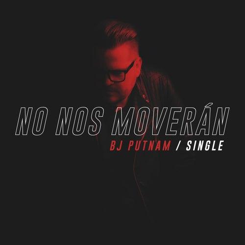 No Nos Moverán by BJ Putnam