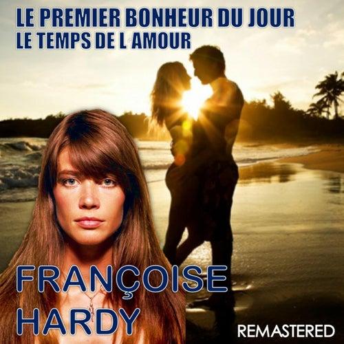 Le premier bonheur du jour / Le temps de l'amour (Remastered) de Francoise Hardy