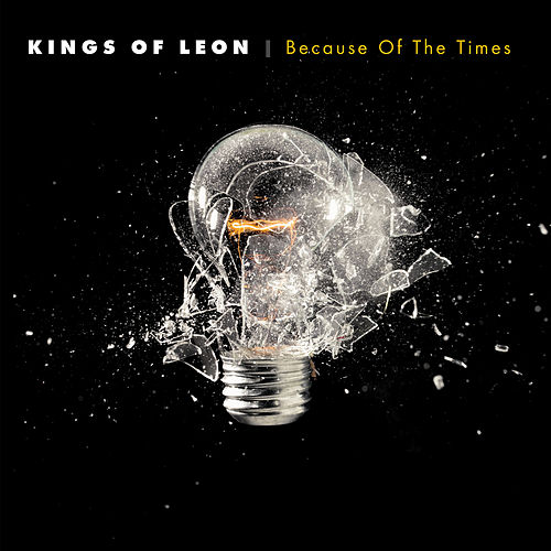 Because Of The Times von Kings of Leon