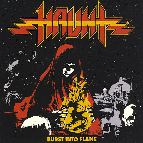Burst into Flame van Haunt