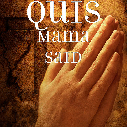 Mama Said de Q.U.I.S.
