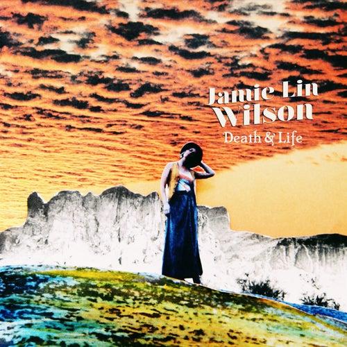Death & Life by Jamie Lin Wilson